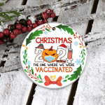 Christmas 2021 Ornament The One Where We Were Vaccinated