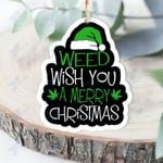 Weed wish you a merry christmas Wooden/Acrylic Ornament