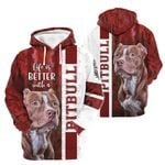 3D Apparel - Life Is Better With A Pitbull