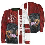3D Apparel - Life Is Better With A Rottweiler