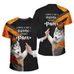 3D Dog Apparel - A House Is Not A Home Without Paw
