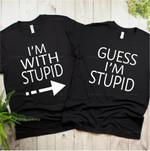 Guess I'm Stupid Shirts