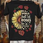 Be A Sunflower - T Shirt