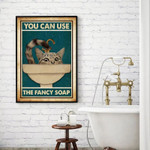 You Can Use The Fancy Soap Poster