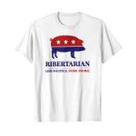 Ribertarian – less politics more smoke 2D T-Shirt