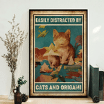 Easily distracted by cats and origami Poster