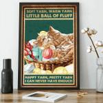 Soft Kitty Soft Yarn, Warm Yarn, Little Ball Of Fluff Poster