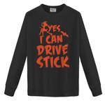 Yes I can drive stick, Witch Halloween Custom Shirt, Skeleton Fall Season Tee, Happy Hallowthanksmas 2D Sweatshirt