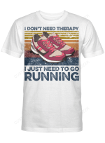 I Just Need To Go Running For Runners Shirts / Mugs / Totes / Hand Bags