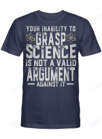 Your Inability To Grasp Science Shirts Hoodies Mugs Cups Totes