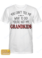 Personalized Title You're Not My Grandkids Shirts / Mugs / Totes / Hand Bags