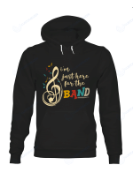 I'm Just Here For The Band Vinyl Stickers Shirts Hoodies Cups Mugs Totes Handbags