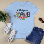 All Hope Is In Jesus God Christs Christians (Vinyl Stickers Shirts Hoodies Cups Mugs Totes Handbags)
