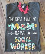 The Best Kind Of Mom Raises A Social Worker  Gift Tshirt