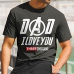 Gifts For Dad  Dad I Love You Three Thousand Tshirt