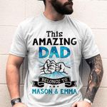 Gifts For Dad  Custom Name This Amazing Dad Belongs To Tshirt