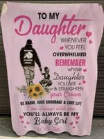 Gifts For Daughter From Dad To My Daughter Whenever You Feel Overwhelmed Sunflower Blanket