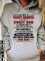 Birthday Gifts For Daughter My Crazy Dad Loves Me Funny Hoodie