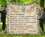 Gifts For Daughter From Dad To My Daughter Be Brave Have Courage & Love Life Mail Dad Quilt Blanket
