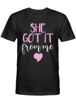 She Got It From Me Tshirt Mothers Day Shirt