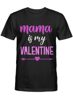 Mama Is My Valentine Tshirt Mothers Day Shirt