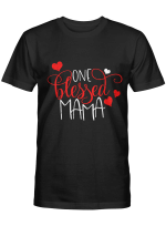 One Blessed Mama Tshirt Mothers Day Shirt GIft