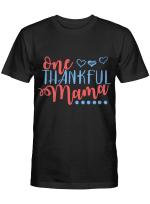 One Thankfull Mama Tshirt Mothers Day Shirt