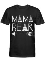 Mama Bear Tshirt Mothers Day Shirts
