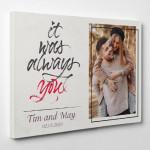 """""""It Was Always You"""" Custom Photo Valentine's Day Gift Valentine's Day Gift Canvas Print"""