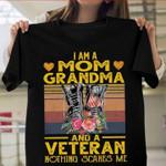 I Am A Mom Grandma And A Veteran  Gift Tshirt