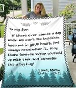 To My Son If There Ever Comes A Day Gift From Mom Blanket