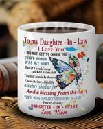 To My Daughter In Law I Love You I Did Not Get To Choose Gift From Mom Butterfly Mug