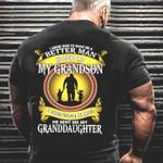 I Asked God To Make Me A Better Man Grandson And Granddaughter  Tshirt