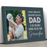 Gifts For Grandpa  Personalzied Custom Photo The Only Thing Better Than Having You As My Dad Canvas Print