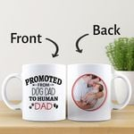Personalized Gifts For Dad  Custom Photo Promoted From Dog Dad To Human Dad Mug