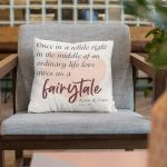"""""""Once in Awhile in The Middle of An Ordinary Life"""" Custom Valentine's Day Gift Pillow"""