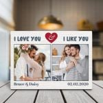 I Love You And I Like You Custom Photo Valentine's Day Gift Desktop Plaque