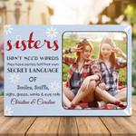Sisters Don't Need Words Desktop Photo Plaque