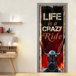 Life Is A Crazy Ride. Biker Motorcycles Lover Door Cover