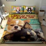Chihuahua Bedding Set You & Me We Got This