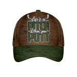 Life Is A Pitch And Then You Putt Custom Cap