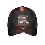 Every Weekend Golfing Cap
