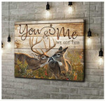 Gift For Couple Deer Hunting Canvas Wall Art You And Me We Got This