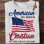 American Flag T-shirt Christian By The Grace Of God