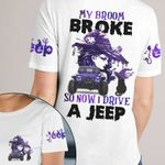 Witch Trucker 3D T-shirt My Broom Broke So Now I Drive A Jeep
