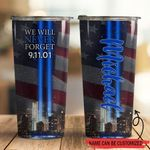 Personalized 9.11 Tumbler We Will Neveer Forget