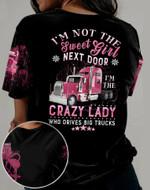 Trucker 3D Tshirt I'm Not The Sweet Girl Next Door I'm The Crazy Lady