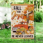 Fall For Jesus He Never Leaves Garden Flag
