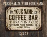 Personalized Coffee Bar Metal Sign Therapy In A Cup Making People