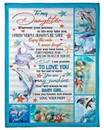 Gift For Daughter From Mom Dolphin Blanket Wherever Your Journey In Life May Take You